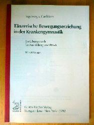 Carlblom, Ingeborg von.  Tänzerische Bewegungserziehung in der Krankengymnastik. Ein Übungsbuch für Ausbildung und Praxis.