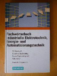 Bezner, Heinrich (Bearb.).  Fachwörterbuch industrielle Elektrotechnik, Energie- und Automatisierungstechnik. Dictionary of Electrical Engineering, Power Engineering and Automation. Teil 1. Deutsch - Englisch / German - English.