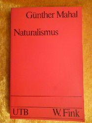 Mahal, Günther.  Naturalismus. Deutsche Literatur im 20. Jahrhundert, Band 1. UTB, 363.