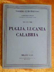Touring Club Italiano.  Puglia, Lucania, Calabria. Attraverso L`Italia. Illustrazone delle Regioni Italiane. Volume VIII.