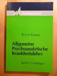 Krause, Rainer.  Allgemeine psychoanalytische Krankheitslehre. Band 1. Grundlagen.