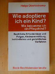 Oberloskamp, Helga.  Wie adoptiere ich ein Kind? Wie bekomme ich ein Pflegekind? Rechtliche Erfordernisse und Folgen, Kindesvermittlung, behördliches und gerichtliches Verfahren. dtv, 5215. Beck-Rechtsberater.