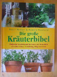 McHoy, Peter und Pamela Westland.  Die große Kräuterbibel. Praktische Kräuterkunde für Garten und Gesundheit. Alles über Anbau, Vermehrung, Pflege und Ernte.