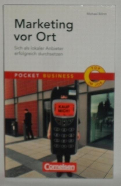 Böhm, Michael  Marketing vor Ort - Sich als lokaler Anbieter erfolgreich durchsetzen