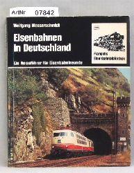 Messerschmidt, Wolfgang  Eisenbahnen in Deutschland - Ein Reiseführer für Eisenbahnfreunde