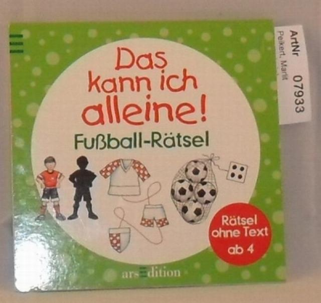 Peikert, Marlit (Illustratorin)  Das kann ich alleine! - Fußball-Rätsel