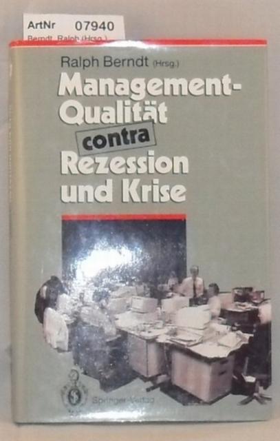 Berndt, Ralph (Hrsg.)  Management-Qualität contra Rezession und Krise (Herausforderungen an das Management) Band 1