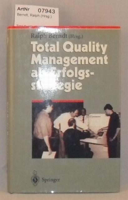 Berndt, Ralph (Hrsg.)  Total Qualitiy Management als Erfolgsstrategie (Herausforderungen an das Management) Band 2