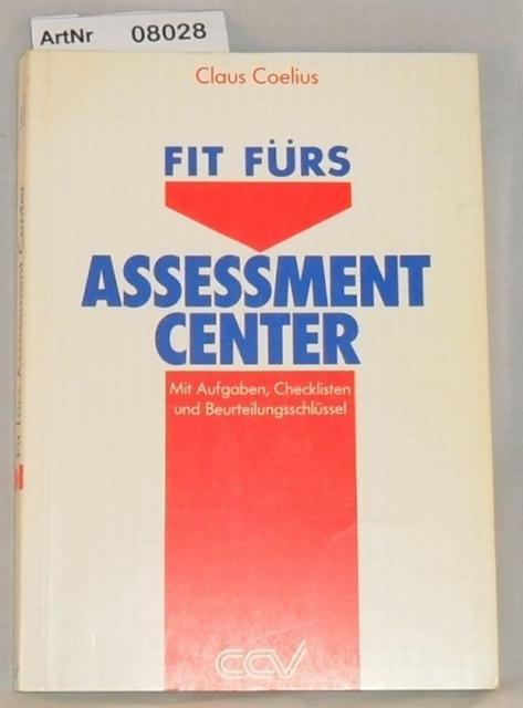 Coelius, Claus  Fit für Assessment Center - Mit Aufgaben, Checklisten und Beurteilungsschlüssel