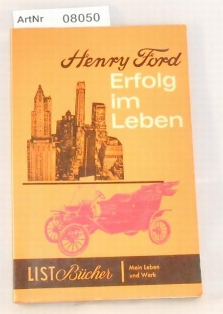 Ford, Henry  Erfolg im Leben - Mein Leben und Werk