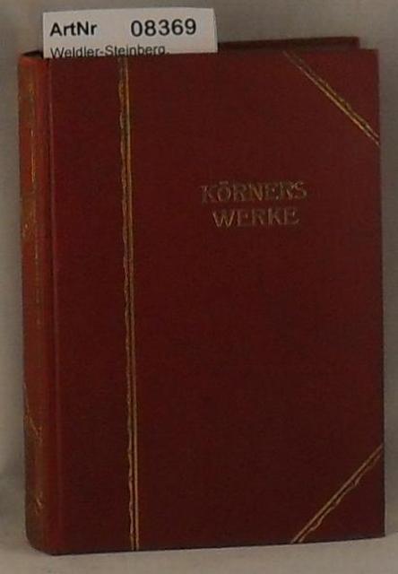 Weldler-Steinberg, Augusta (Hrsg.)  Körners Werke in zwei Teilen (in einem Band)