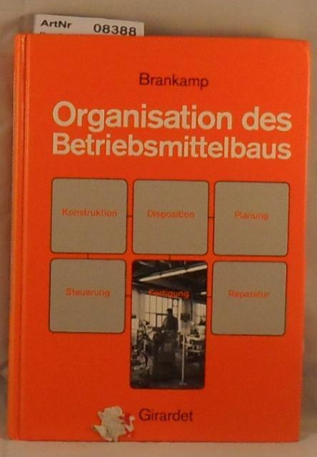 Brankamp, Klaus   Organisation des Betriebsmittelbaus