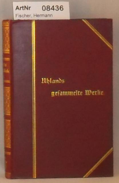 Fischer, Hermann (Einleitung)  Uhlands gesammelte Werke in sechs Bänden - hier 5. + 6. Band in einem Buch
