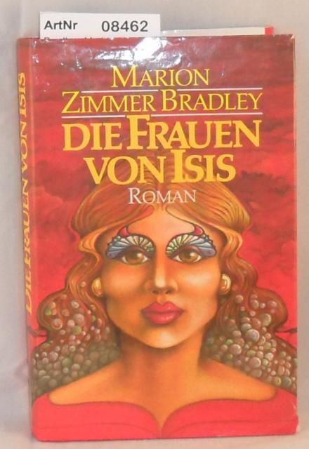 Bradley, Marion Zimmer  Die Frauen von Isis