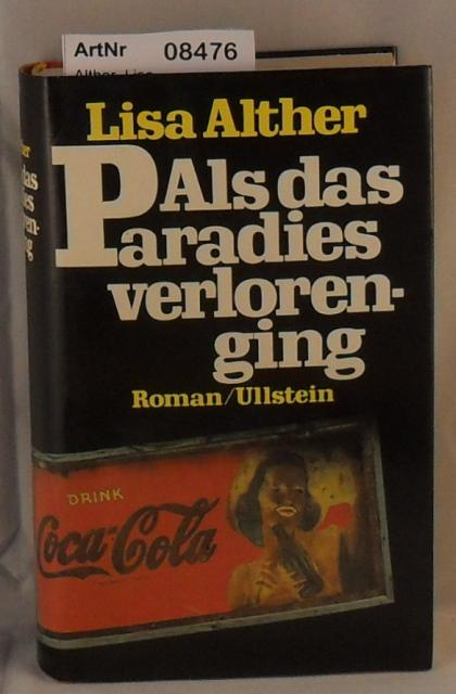 Alther, Lisa  Als das Paradies verlorenging