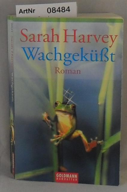 Harvey, Sarah  Wachgeküßt