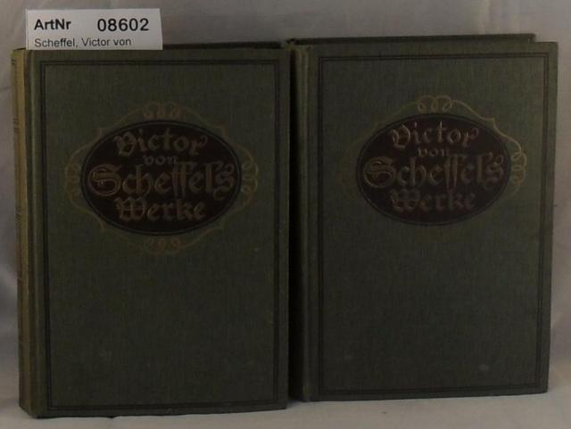 Scheffel, Victor von  Victor Scheffels Werke in 2 Bänden