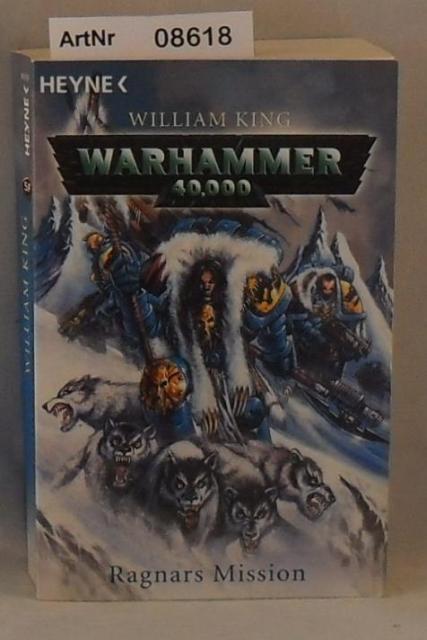 King, William  Warhammer 40.000 - Ragnars Mission