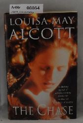Alcott, Louisa May  The Chase or A Long Fatal Love Chase