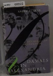 Aciman, André  Damals in Alexandria - Erinnerungen an eine verschwundene Welt