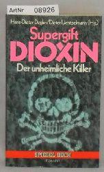 Degler, Hans-Dieter / Dieter Uentzelmann (Hrsg.)  Supergilft Dioxin - Der unheimliche Killer - Spiegel-Buch Nr. 55