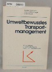 Spelthahn, Sabine / Ulrich Schlossberger / Ulrich Steger  Umweltbewusstes Transportmanagement