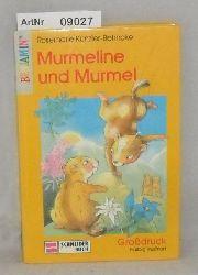 Künzler-Behncke, Rosemarie  Murmeline und Murmel - Großdruck