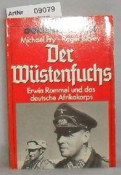 Fry, Michael / Roger Sibley  Der Wüstenfuchs - Erwin Rommel und das deutsche Afrikakorps