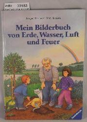 Eberhard, Irmgard / Wolf Harranth  Mein Bilderbuch von Erde, Wasser, Luft und Feuer
