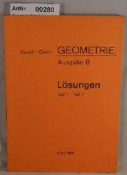 Kusch, Lothar / Bernhard Gaida  Geometrie Ausgabe B Lösungen zu Teil 1 + Teil 2