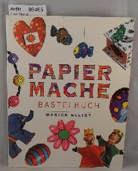 Elliot, Marion   Papier Mache - Bastelbuch