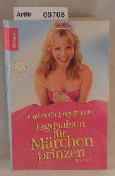 Engelmann, Gabriella  Jagdsaison für Märchenprinzen