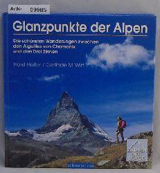 Höfler, Horst / Gerlinde M. Witt  Glanzpunkte der Alpen - Die schönsten Wanderungen zwischen den Aiguilles von Charmonix und den Drei Zinnen