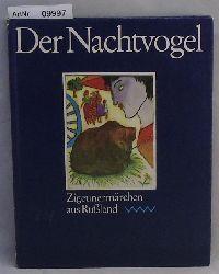 Ebert, Claudia (Auswahl)  Der Nachtvogel - Zigeunermärchen aus Rußland