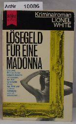 White, Lionel  Lösegeld für eine Madonna