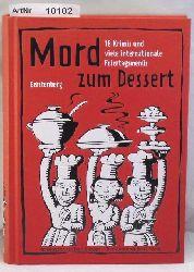 Busch, Andrea C. / Almuth Heuner  Mord zum Dessert - 18 Krimis und viele internationale Feiertagsmenüs
