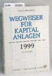 Bernecker, Hans J.  Wegweiser für Kapitalanlagen 1999 - 32. Jahrgang