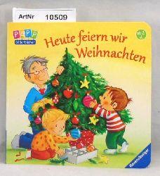 Prusse, Daniela  Heute feiern wir Weihnachten