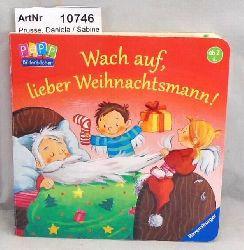 Prusse, Daniela / Sabine Kraushaar  Wach auf, lieber Weihnachtsmann!