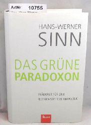 Sinn, Hans-Werner   Das grüne Paradoxum. Plädoyer für eine illusionsfreie Klimapolitik.