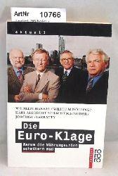 Hankel, Wilhelm / Wilhelm Nölling / Karl A. Schachtschneider / Joachim Starbatty  Die Euro-Klage. Warum die Währungsunion scheitern muß