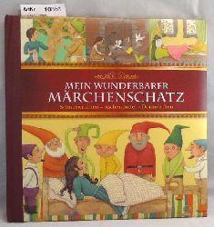 Brüder Grimm  Mein wunderbarer Märchenschatz. Schneewittchen, Aschenputtel, Dornröschen.