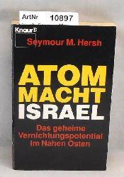 Hersh, Seymour M.  Atommacht Israel. Das geheime Vernichtungspotential im Nahen Osten.