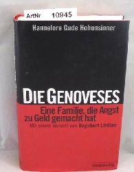 Gude Hohensinner, Hannelore  Die Genoveses. Eine Familie, die Angst zu Geld gemacht hat. Mit einem Vorwort von Dagobert Lindlau.