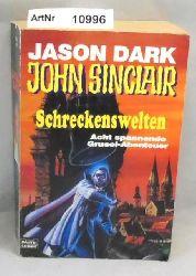 Dark, Jason  John Sinclair - Schreckenswelten. Acht spannende Grusel-Abenteuer