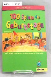 Bertrand, Isabelle  100 Spiele für Geburtstage. Ein Buch voller Spiele für unvergessliche Geburtstage.