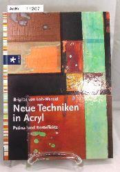 van Loh-Wenzel, Brigitte  Neue Techniken in Acryl. Patina- und Rosteffekte