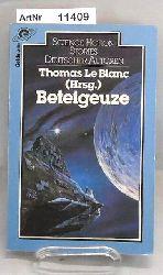 Le Blanc, Thomas (Hrsg.)  Beteigeuze