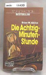 Aldiss, Brian W.  Die Achtzig-Minuten-Stunde