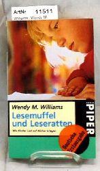 Williams, Wendy M.   Lesemuffel und Leseratten. Wie Kinder Lust auf Bücher kriegen